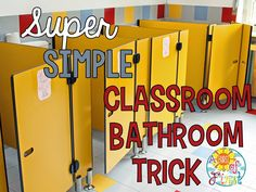 Here's a super easy and nifty trick for sending your students to the bathroom.