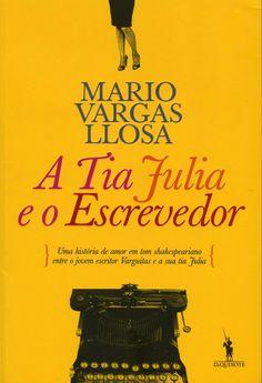 Tia Julia e o Escrevedor por Mário Vargas Llosa