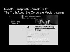 Debate Recap with Bernie2016.tv - The Truth about the Corporate Media Coverage. Find out how much was edited out of the live debate by all the corporate media sources. The debate footage has been edited by CNN, here's how.- YouTube