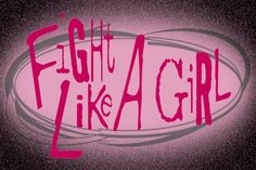 i fight like a girl self defence