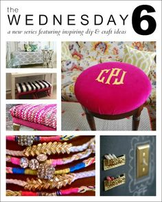 The Wednesday Six: A new series featuring inspiring DIY & Craft Ideas