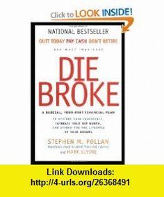 Die Broke A Radical Four-Part Financial Plan (9780887309427) Stephen Pollan, Mark Levine , ISBN-10: 0887309429  , ISBN-13: 978-0887309427 ,  , tutorials , pdf , ebook , torrent , downloads , rapidshare , filesonic , hotfile , megaupload , fileserve