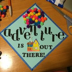 Decorated graduation cap Adventure is out there -Up