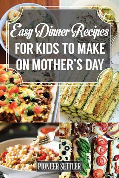 31 Easy Dinner Recipes for Kids to Make Mom on Mother's Day | The Perfect Brunch Dish For Your Mom, check it out at pioneersettler.co...
