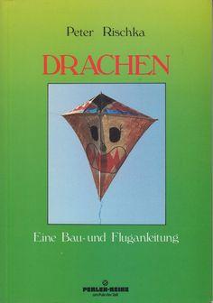 Drachen - Eine Bauanleitung und Fluganleitung von Peter Rischka Gift Crafts, Kites, Hand Crafts, Draw, Tutorials, Basteln