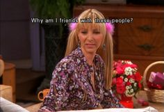 See what Caroline de Souza Kühn (carolineskuhn) found on We Heart It, your everyday app to get lost in what you love. Tv: Friends, Friends Scenes, Friends Moments, Phoebe Friends Quotes, Phoebe Buffay, Tv Show Quotes, Film Quotes, Friends Wallpaper, Friend Memes