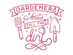 Gardeners know all the dirt by ColoRita Calligraphy, Neon Signs, Lettering, Calligraphy Art, Hand Lettering, Hand Lettering Art, Letters