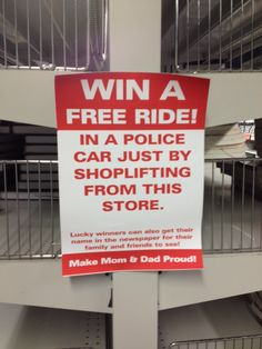 Shoplifting warning - Signs may be funny but they are not a serious deterrent for a serious shoplifter.