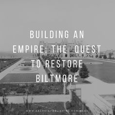 How did the Vanderbilts create Biltmore? Learn about the historic estate! | Arcadia Publishing