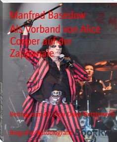 Manfred Basedow: Als Vorband von Alice Cooper auf der Zappanale