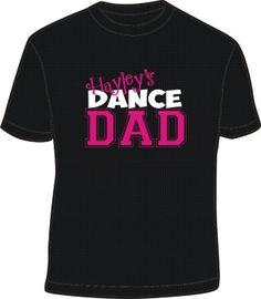 CUSTOM DANCE DAD or relative SHIRT-Dance Dad, Custom Shirt, Daughter, Contest T, Recital wear, Personalized gift  Greg's Dance Shirt