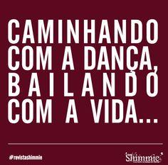 bailando com a vida...