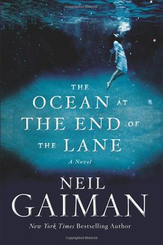 The Ocean At The End Of The Lane: A Novel: Neil Gaiman