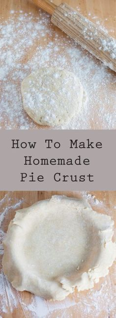 How To Make Homemade Pie Crust - A step by step tutorial on how to make a homemade pie crust that is buttery, flaky, and full of flavor. Perfect for all types of pies!: