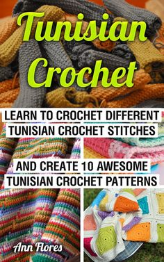 Tunisian Crochet: Learn To Crochet Different Tunisian Crochet Stitches And Create 10 Awesome Tunisian Crochet Patterns: (Tunisian Crochet Books, Tunisian ... Corner, Toymaking, Crochet for beginners,):Amazon:Kindle Store