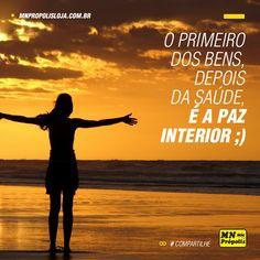 Coloque em dia a sua paz interior... Todos os dias! Ah! E a sua saúde também, com produtos MN Própolis:www.mnpropolis.com.br/