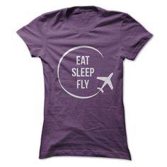 Eat, Sleep, Fly T Shirts, Hoodies. Check price ==► https://www.sunfrog.com/LifeStyle/Eat-Sleep-Fly-Ladies.html?41382 $21.99