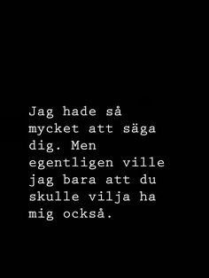 Lyric Quotes, Sad Quotes, Qoutes, Love Quotes, Swedish Quotes, Broken Love, Different Quotes, Hard To Love, Quote Aesthetic