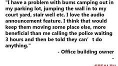 """Wireless Surveillance Systems Quote of the Month Quote of the Month  http://1smi.co/2jmkIIG    Wireless surveillance systems testimonial  """"I have a problem with bums camping out in my parking lot, jumping the wall in to my court yard, stair well etc. I love the audio announcement feature. I think that would keep them moving some place else, more beneficial than me calling the police waiting 3 hours and then be told they can't do anything.""""  – Office building owner…"""