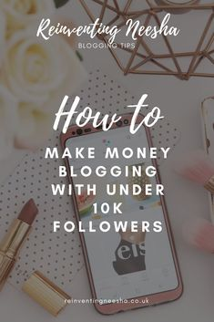 How to Make Money Blogging with Under 10k Followers. You don't need a huge following to make money blogging. Using Affiliate Links you can earn a passive income through your Blog. #blogging #bloggingtips #makemoneyblogging