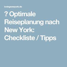 ✅ Optimale Reiseplanung nach New York: Checkliste / Tipps