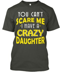 Crazy Daughter, Shirt For Mother, Father Smoke Gray T-Shirt Front Fathers Day Shirts, Daughter, Smoke, Gray, Tees, T Shirt, Fashion, Supreme T Shirt, Moda