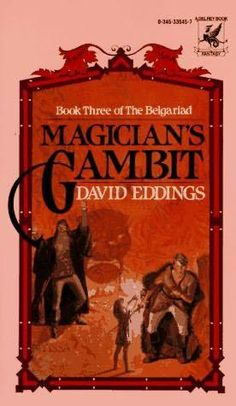 Magician's Gambit (David Eddings)....Love Eddings!!!!