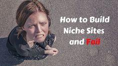 How to Build Niche Sitesand Fail Fails, Building, Places, Travel, Life, Viajes, Buildings, Make Mistakes, Destinations
