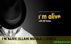 I'M Alive Lyrics   Atif Aslam, Maher Zain   (Illahi Maula)
