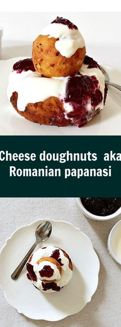 Cheese doughnuts aka romanian papanasi a delicious doughnut recipe that is simple yet posh enough to be served to any fancy guest enjoy them with sour cream and jam scovergi another romanian recipe Köstliche Desserts, Delicious Desserts, Dessert Recipes, Yummy Food, Healthy Food, Tasty, Romanian Food, Romanian Recipes, Romanian Desserts