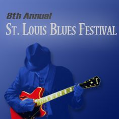 The 8th annual St. Louis Blues Festival  takes place February 23 at Chaifetz Arena.