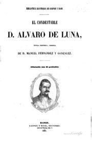 El condestable D. Álvaro de Luna : novela histórica, original / de Manuel Fernández y González