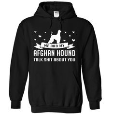 Me And My Afghan Hound Talk Shit About You! :D