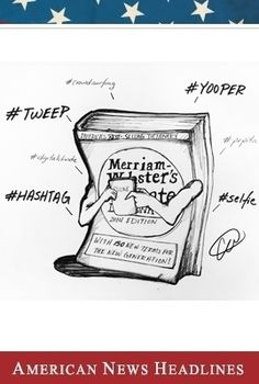 'Tweep,' 'Yooper' and 'Hashtag' Among 150 Words Added to Merriam-Webster's Dictionary