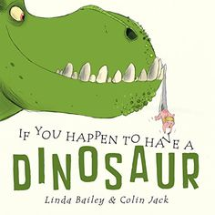 If You Happen to Have a Dinosaur by Linda Bailey https://smile.amazon.com/dp/1770495681/ref=cm_sw_r_pi_dp_U_x_iD9AAbPG3QDDT