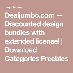 Dealjumbo.com — Discounted design bundles with extended license! |   Download Categories  Freebies