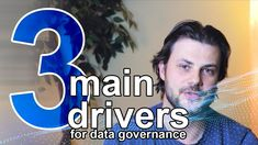 These are the 3 most common drivers for starting a data governance program in an organization.
