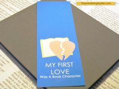 """Funny """"My first love was a book character"""" Book Geek Humor Bookmark. $3.50, via Etsy."""