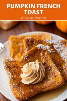Sweet, Perfectly Spiced And Topped With A Swirl Of Homemade Whipped Pumpkin Butter – This Pumpkin French Toast Is The Perfect Fall Breakfast Recipe. Pumpkin Spice Syrup, Pumpkin Butter, Pumpkin Recipes, Fall Recipes, Thanksgiving Recipes, Holiday Recipes, Brunch Recipes, Breakfast Recipes, Breakfast Ideas