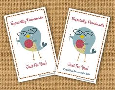 "Gift tags.  ""Especially Handmade. Just for You"". ..Kawaii crafty bird, free printable"