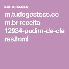 m.tudogostoso.com.br receita 12934-pudim-de-claras.html