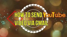 How To Send YouTube Video via Gmail Clear Browsing Data, Insert Image, Microsoft Word, Words, Videos, Youtube, Video Clip, Youtube Movies