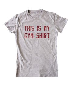 Look at this Athletic Heather 'This Is My Gym Shirt' Fitted Tee on #zulily today!
