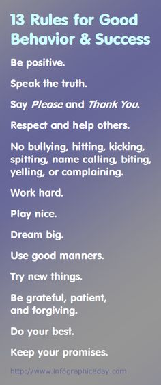 13 Rules for Good Behavior & Success | Infographic A Day - Work hard. ... Play nice. ... Dream big. ... Use good manners. ... Try new things. - - - #Fitness Matters