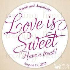 Love Is Sweet Have A Treat Wedding Favor Stickers