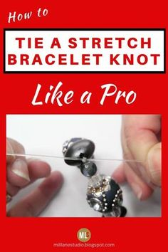 Stretch bracelets are a great place for beginner jewellery makers to start. So learn how to tie them off securely so they don't come undone. This step by step tutorial walks you through the best method and will have you tying knots like a pro. Bracelet Knots, Jewelry Knots, Stretch Bracelets, Wire Jewelry, Jewelry Crafts, Beaded Jewelry, Jewelry Ideas, Knots For Bracelets, Jewlery