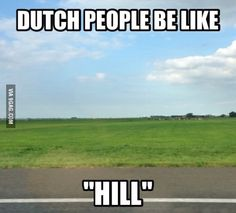 Only in The Netherlands