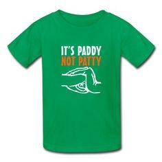 It's Paddy NOT Patty St. Patrick's Day Shirt T-Shirt   Spreadshirt   ID: 12004547