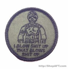 """""""I Blow Shit Up"""" EOD Morale Patch                                                                                                                                                                                 More"""