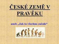 Výsledek obrázku pro pravěk v čechách Montessori, Education, Learning, Historia, Studying, Teaching, Onderwijs